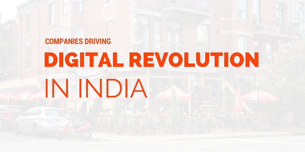 Companies driving digital revolution in India