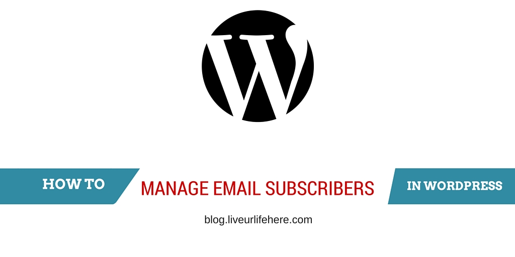 How to Manage email subscriber in WordPress